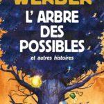 Bernard Werber – L'arbre des possibles