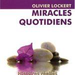 Olivier Lockert Miracles quotidiens Histoires réelles de guérisons par l'hypnose