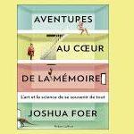 Joshua Foer Aventures au coeur de la mémoire
