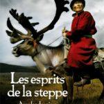 Corine Sombrun – Les esprits de la steppe, avec les derniers chamanes de Mongolie