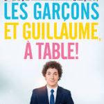Guillaume Gallienne Les Garçons et Guillaume, à table !