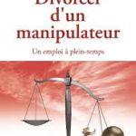 Christelle Petitcollin Divorcer d'un manipulateur : un emploi à plein temps