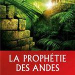 La prophétie des Andes – Et si les coïncidences révélaient le sens de la vie ? James Redfield