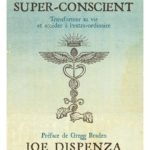 Dr JOE DISPENZA « Devenir Super Conscient »